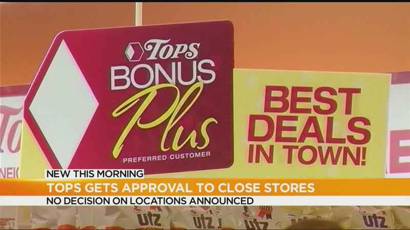 Tops gets the go-ahead to close stores
