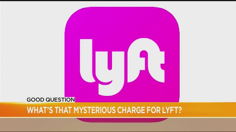 Good Question: What's that mysterious charge for Lyft?