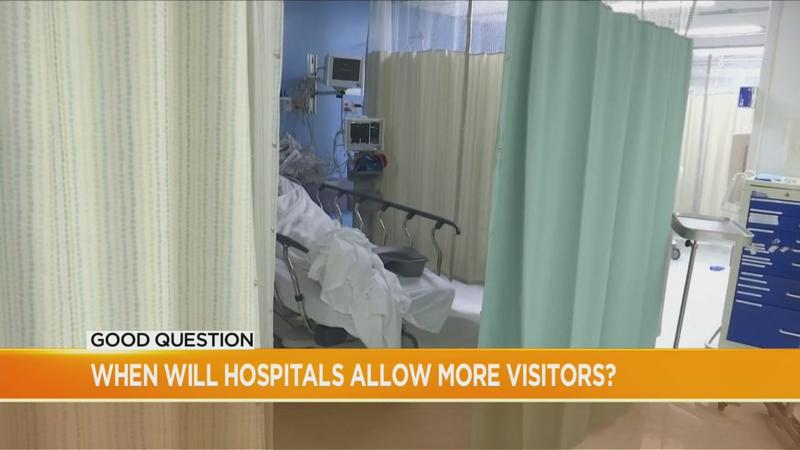 Good Question: When will hospitals allow more visitors?