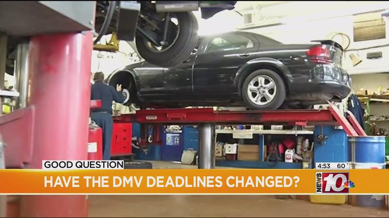 Good Question: Have the DMV deadlines changed?