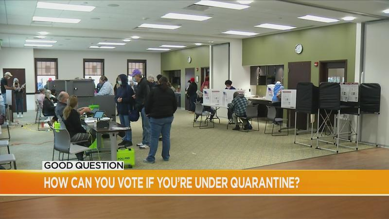 Good Question: How can you vote if you're under quarantine?