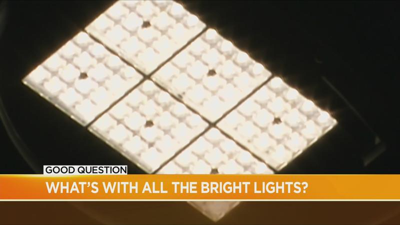 Good Question: What's with all the bright lights?
