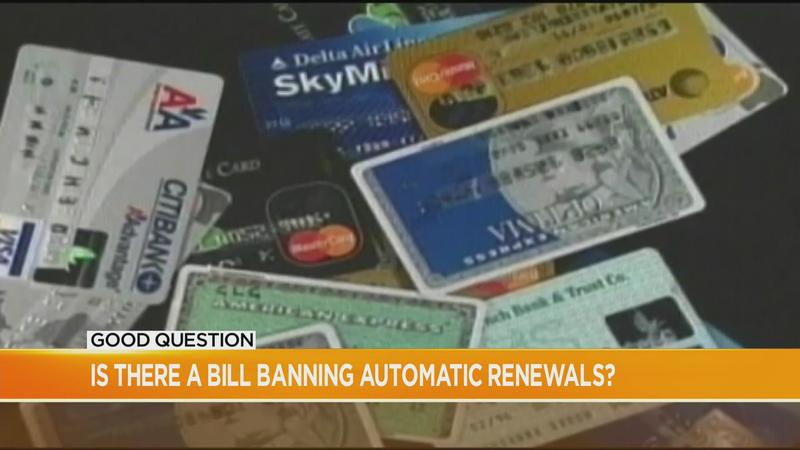 Good Question: Is there a bill banning automatic renewals?