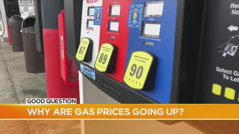 Good Question: Why are gas prices going up?