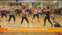 Good Question: What's happening with my gym membership payments?