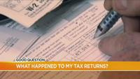 Good Question: What happened to my tax return?